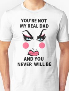 Lil' Pound Cake - You're not my real dad and you never will be Unisex T-Shirt