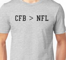 College Football is the Greatest Unisex T-Shirt