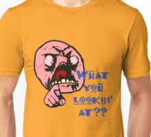 What Are You Looking At Unisex T-Shirt