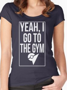 Pokemon Go: Yeah, I go to the gym Women's Fitted Scoop T-Shirt