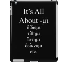 It's All About -μι iPad Case/Skin