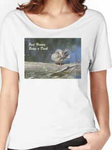 Just Happy Being a Duck Women's Relaxed Fit T-Shirt