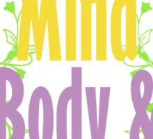 Healthy Mind Body and Soul  Sticker