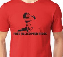 Free Helicopter Rides Unisex T-Shirt