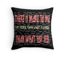There is More to Me Throw Pillow