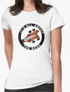ALL ABOUT THE BASS Womens Fitted T-Shirt