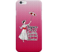 Supercalifragilisticexpialidocious! iPhone Case/Skin