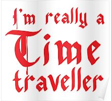 I'm really a time traveller Poster
