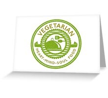 Vegetarian Heart Mind and Soul Food Greeting Card