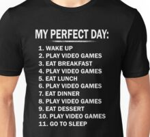 My Perfect Day Play Video Games Unisex T-Shirt
