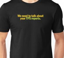 Office Space - We need to talk about your TPS reports. Unisex T-Shirt