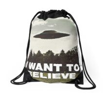 I Still Want to Believe Drawstring Bag
