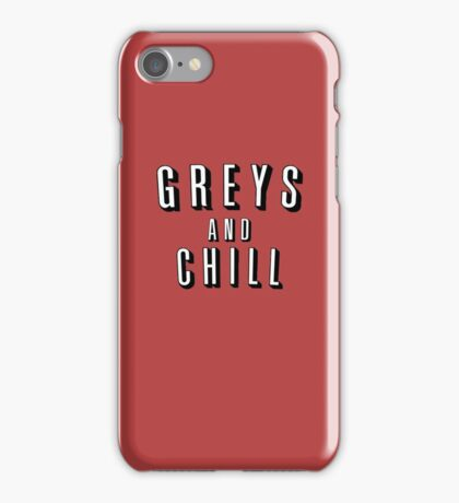 GREY'S AND CHILL - GREY'S ANATOMY iPhone Case/Skin