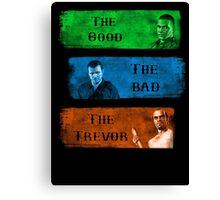 The Good the Bad The Trevor Gta 5 Canvas Print
