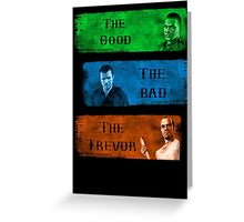 The Good the Bad The Trevor Gta 5 Greeting Card
