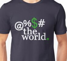 Who Rules the World? Unisex T-Shirt
