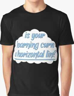 """Is Your Learning Curve a Horizontal Line?"" – The Foxhole Court Graphic T-Shirt"