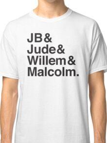 JB & Jude & Willem & Malcolm  Classic T-Shirt