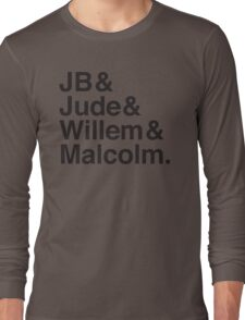 JB & Jude & Willem & Malcolm  Long Sleeve T-Shirt