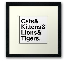 cats & kittens & lions & Tigers Framed Print