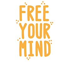 FREE YOUR MIND Photographic Print
