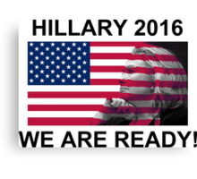 Hillary Clinton for President 2016 We Are Ready Canvas Print