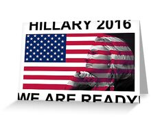 Hillary Clinton for President 2016 We Are Ready Greeting Card