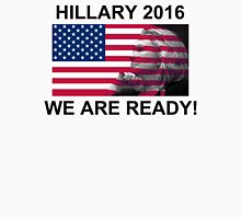 Hillary Clinton for President 2016 We Are Ready T-Shirt