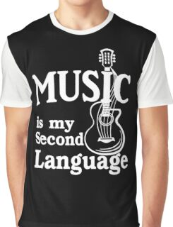 Music is my second language guitar white text Graphic T-Shirt