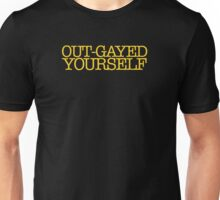 Mean Girls - Out-gayed yourself Unisex T-Shirt