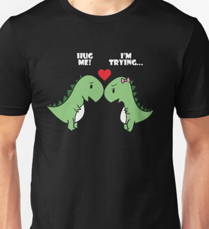 Hug Me Im Trying Unisex T-Shirt