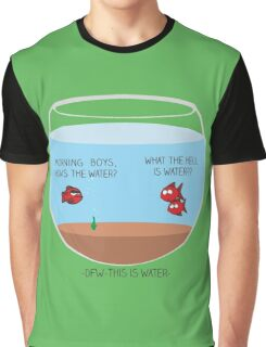 This is water Graphic T-Shirt