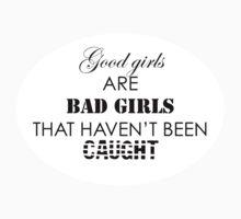 Good Girls Are Bad Girls by mishyyyx3
