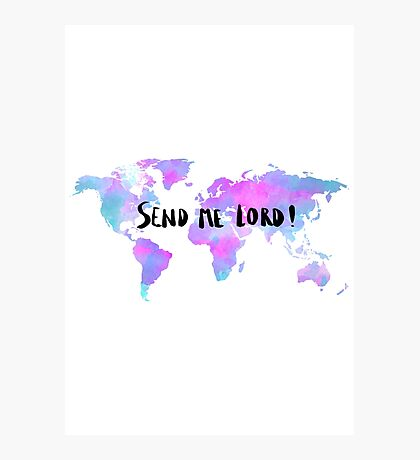 Send me Lord Photographic Print
