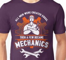 ALL MEN WERE CREATED EQUAL THEN A FEW BECAME MECHANICS Unisex T-Shirt