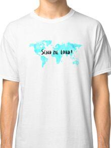 Send me Lord Classic T-Shirt