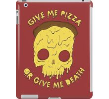 Give me Pizza or Give me Death iPad Case/Skin
