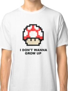 I Don't Wanna Grow Up Classic T-Shirt