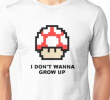 I Don't Wanna Grow Up Unisex T-Shirt