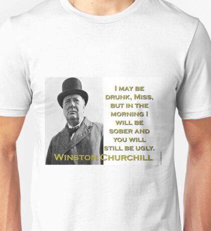 I May Be Drunk - Churchill Unisex T-Shirt