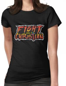 Fight Like a Christian! Womens Fitted T-Shirt