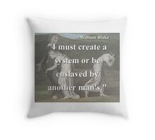 I Must Create A System - W Blake Throw Pillow