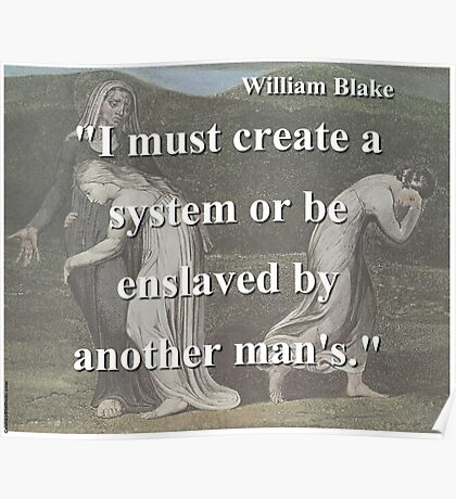 I Must Create A System - W Blake Poster