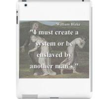 I Must Create A System - W Blake iPad Case/Skin