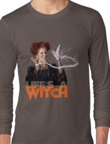 Life's a Witch Long Sleeve T-Shirt