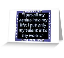 I Put All My Genius Into My Life - Wilde Greeting Card