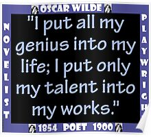 I Put All My Genius Into My Life - Wilde Poster