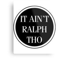 Circles Ain't Ralph Tho Metal Print