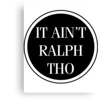 Circles Ain't Ralph Tho Canvas Print