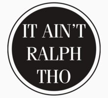Circles Ain't Ralph Tho Kids Clothes